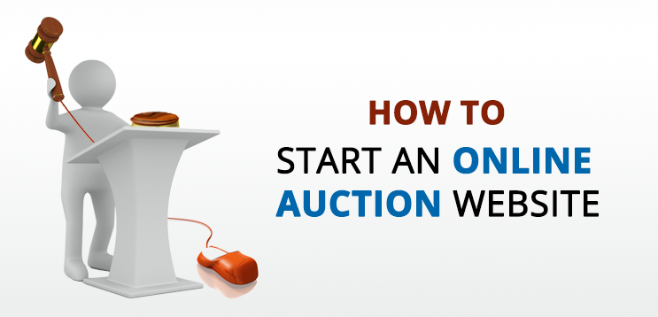 Jump Start Your Entrepreneurial Ambition by Starting an Online Auction Website