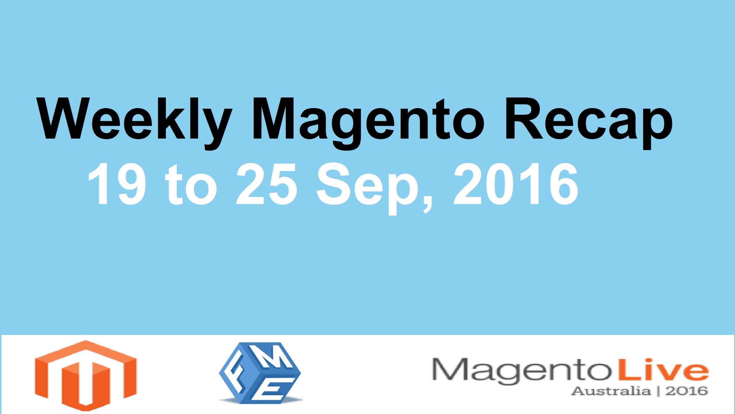 Weekly Magento Recap – What Was Hot Last Week?
