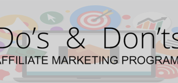 Affiliate Marketing Programs | List of Crucial Do's and Don'ts That You Just Can't Afford to Miss.