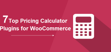 7 Top Pricing Calculator Plugins for WooCommerce